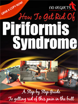Piriformis Syndrome and How To Get Rid Of This Pain In The Butt eBook