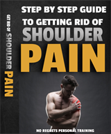Shoulder Pain eBook – How To Get Rid Of Shoulder Pain Forever!